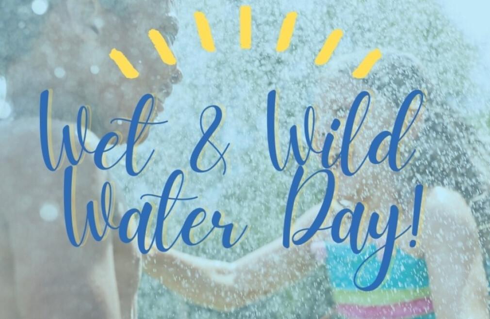 Wet & Wild Water Day