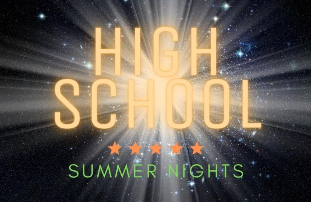 High School Summer Nights