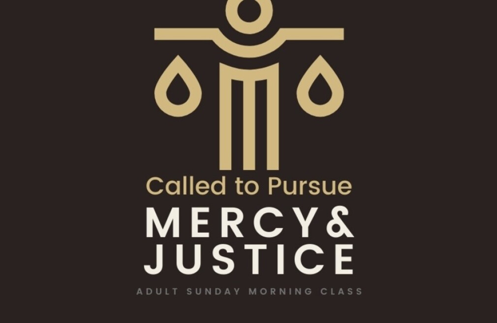 Called to Pursue Mercy and Justice
