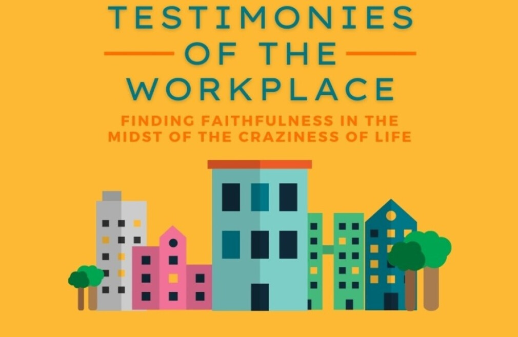 Testimonies of the Workplace