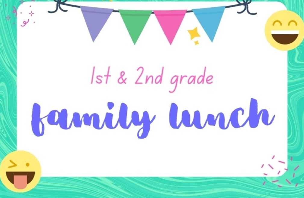 1st and 2nd Grade Family Lunch